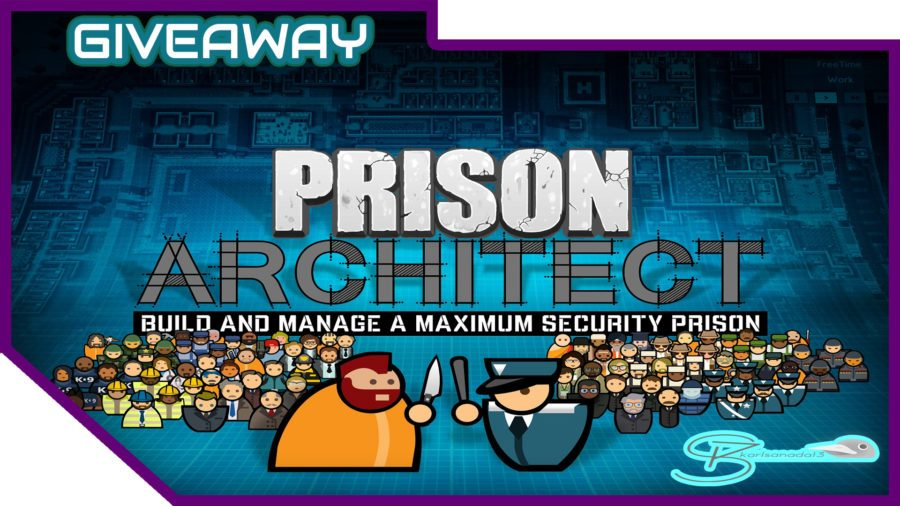 [Steam Giveaway #28] Prison Architect | August 2017